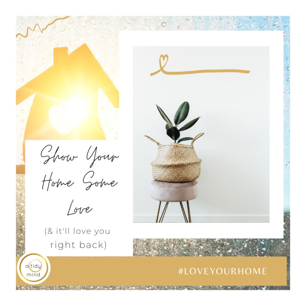 how to show your home some love