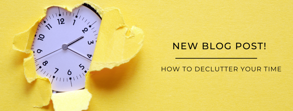 how to declutter your time